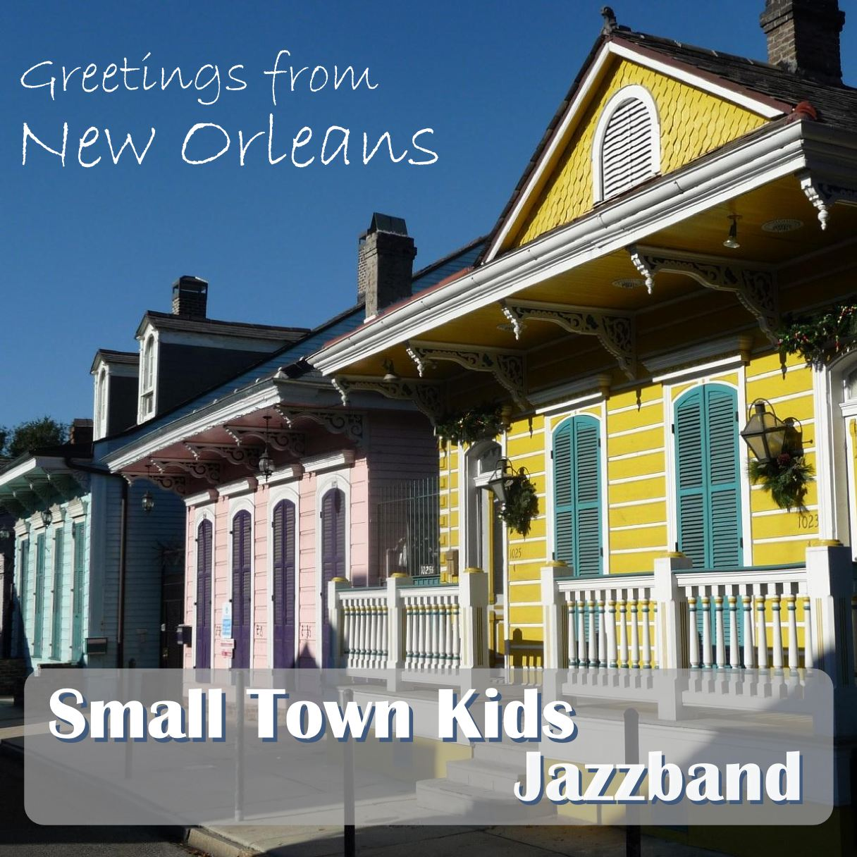 Small Town Kids - Greetings from New Orleans